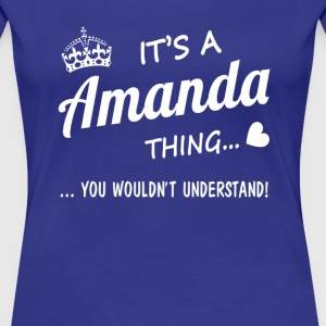 It's a Amanda thing - Women's Premium T-Shirt