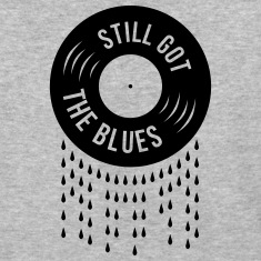 still got the blues music sad vinyl tears record T-Shirts