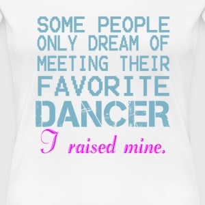 DANCER'S MOM - Women's Premium T-Shirt