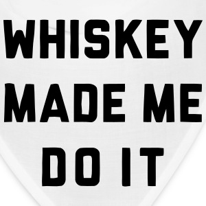 WHISKEY MADE ME DO IT Caps - Bandana