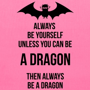 always be yourself dragon Bags & backpacks - Tote Bag