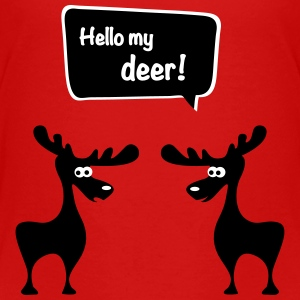 hello my deer dear elk elks moose caribou Baby & Toddler Shirts - Toddler Premium T-Shirt