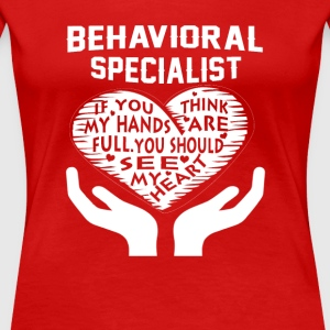Behavioral Specialist  - Women's Premium T-Shirt