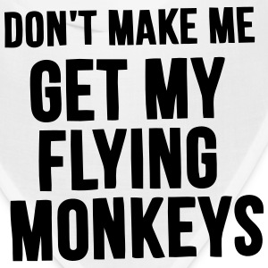 DON'T MAKE ME GET MY FLYING MONKEYS Caps - Bandana