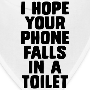 I HOPE YOUR PHONE FALLS IN A TOILET Caps - Bandana