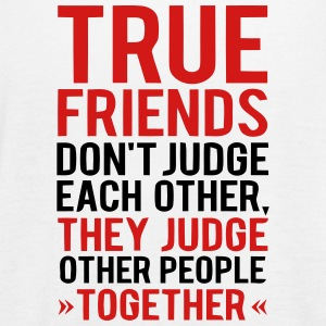 TRUE FRIENDS JUDGE OTHER PEOPLE TOGETHER Tanks - Women's Flowy Tank Top by Bella
