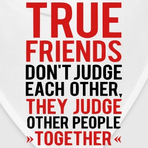 TRUE FRIENDS JUDGE OTHER PEOPLE TOGETHER Caps - Bandana