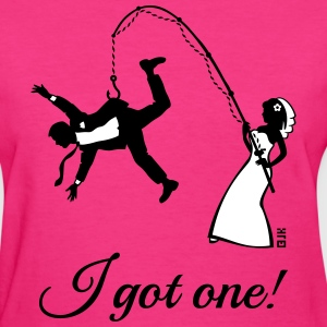 I Got One! (Bride / Bachelorette / Hen Party) Women's T-Shirts - Women's T-Shirt