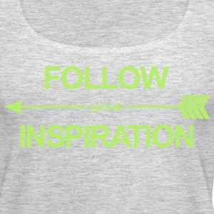Follow Your Inspiration Tanks - Women's Premium Tank Top