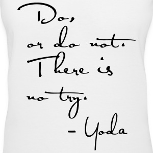 Yoda Quote - Do or do not, there is no try. - Women's V-Neck T-Shirt