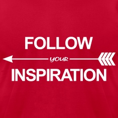 Follow Your Inspiration T-Shirts