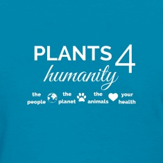 Plants 4 Humanity white design Women's T-Shirts