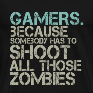 Funny Gamer Geek T-shirt Shoot All Those Zombies - Men's Premium T-Shirt