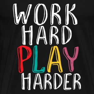Cool Gamer Geek T-shirt Work Hard Play Harder - Men's Premium T-Shirt
