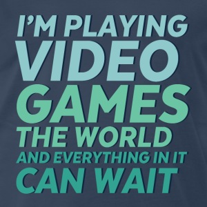 Funny Geek and Gamer T-shirt The World Can Wait - Men's Premium T-Shirt