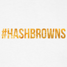 #Hashbrowns T-Shirts