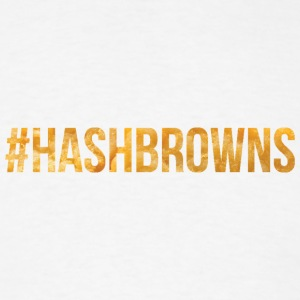 #Hashbrowns T-Shirts - Men's T-Shirt