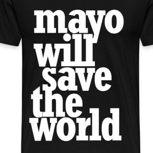 Mayo Will Save the World - Men's Premium T-Shirt