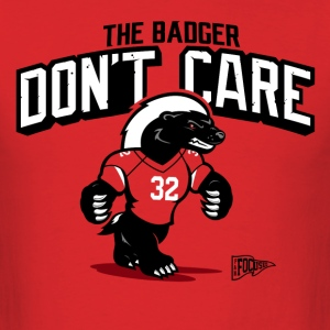 The Badger Don't Care Mascot Shirt - Men's T-Shirt