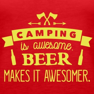 camping is awesome beer makes it awesomer Tanks - Women's Premium Tank Top