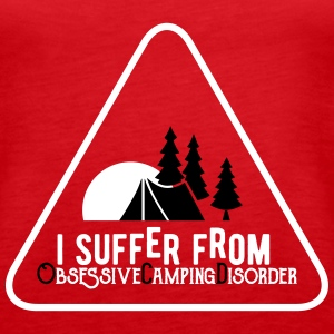 I suffer from obsessive camping disorder Tanks - Women's Premium Tank Top
