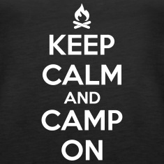 Camping: keep calm and camp on Tanks
