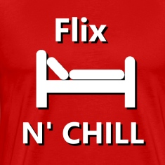 Flix and Chill T-Shirts