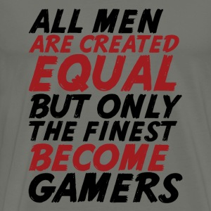 Funny Geek T-shirt Only The Finest Become Gamers - Men's Premium T-Shirt