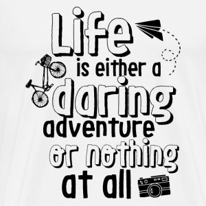 Inspirational Motivational Quote Life Adventure - Men's Premium T-Shirt