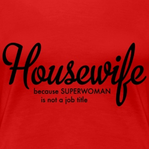 housewife Women's T-Shirts - Women's Premium T-Shirt
