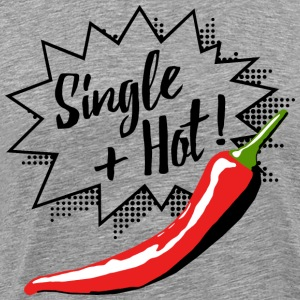 Single and hot T-Shirts - Men's Premium T-Shirt