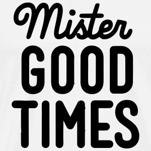 MISTER GOOD TIMES T-Shirts - Men's Premium T-Shirt