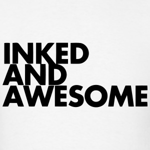 INKED AND AWESOME T-Shirts - Men's T-Shirt