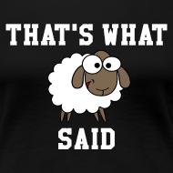 Design ~ That's What Sheep Said Women's T-Shirt