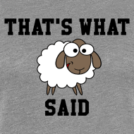 Design ~ That's What Sheep Said Women's T-Shirt