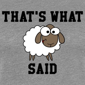 That's What Sheep Said Women's T-Shirt - Women's Premium T-Shirt