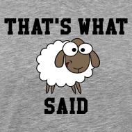 Design ~ That's What Sheep Said T-Shirt