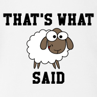 Design ~ That's What Sheep Said Baby One Piece