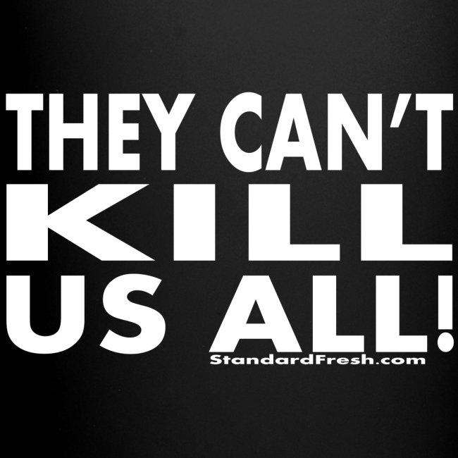 They Can't Kill Us All (Coffee Mug)