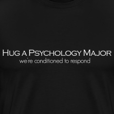 Hug A Psychology Major Men's Shirt