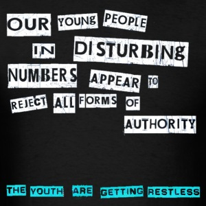 The Youth Are Getting Restless - Men's T-Shirt