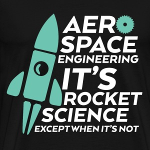 Funny Engineering T-shirt for Aerospace Engineer - Men's Premium T-Shirt