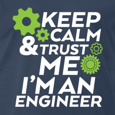 Funny T-shirt Keep Calm Trust Me I'm an Engineer
