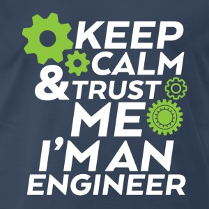 Funny T-shirt Keep Calm Trust Me I'm an Engineer - Men's Premium T-Shirt