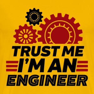 Funny Engineering T-shirt Trust Me I'm an Engineer - Men's Premium T-Shirt
