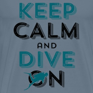 Diving T-shirt Keep Calm and Dive On - Men's Premium T-Shirt