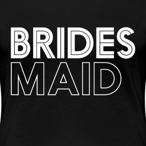 Bridesmaid T-shirt for Bachelorette Party - Women's Premium T-Shirt