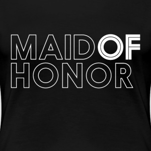 Maid of Honor T-shirt for Bride Bachelorette Party - Women's Premium T-Shirt