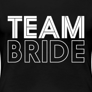 Team Bride T-shirt for Wedding Bachelorette Party - Women's Premium T-Shirt