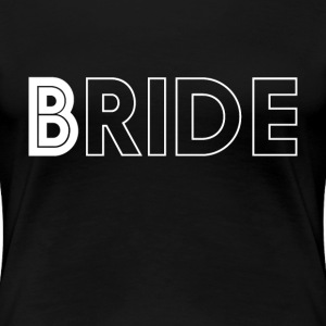 Cool Bride To Be T-shirt for Bachelorette Party - Women's Premium T-Shirt